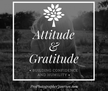 Attitude and Gratitude: Building Confidence and Humility