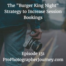 "131: A ""Marketing Moment"" Episode: The ""Burger King Night"" Strategy to Increase Session Bookings"
