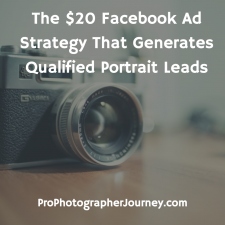 134: The $20 Facebook Ad Strategy That Generates Qualified Portrait Leads