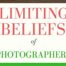 142: Recap Episode: The Most Common Limiting Beliefs and Mindset Challenges that Photographers Face