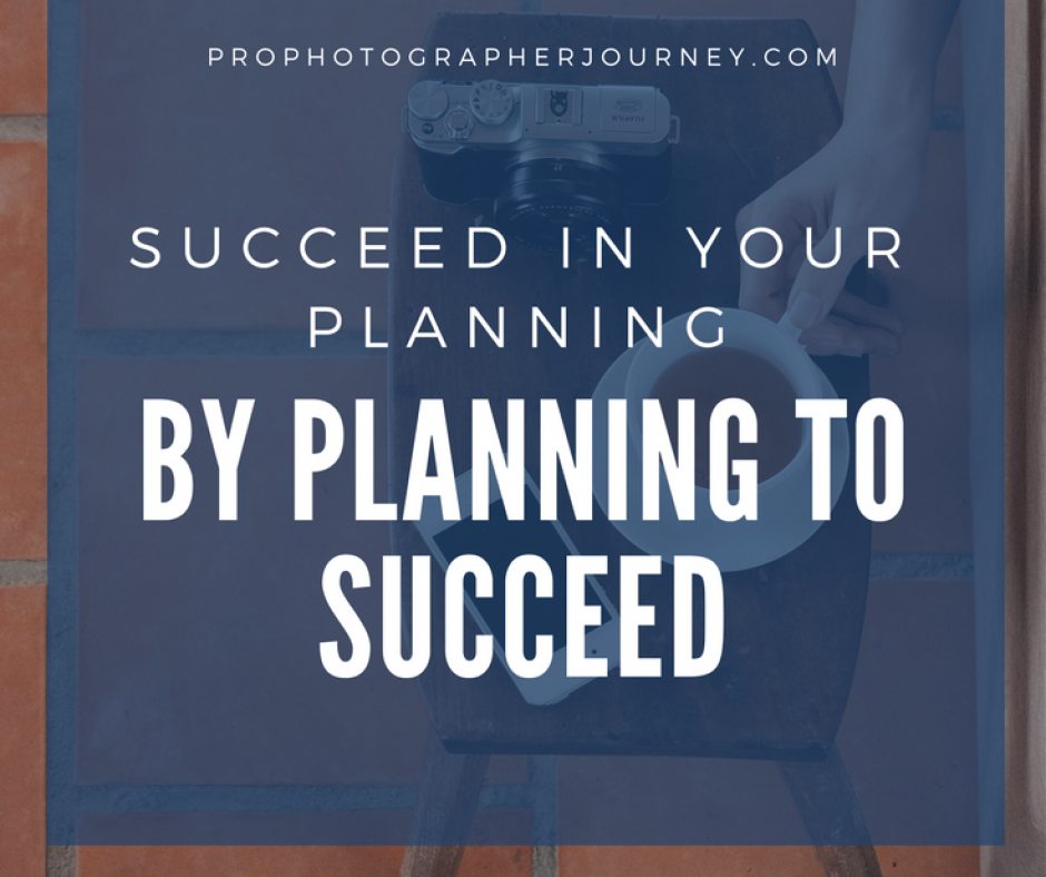 Succeed in Your Planning by Planning to Succeed