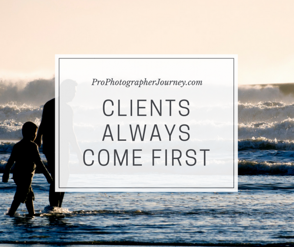Clients Always Come First