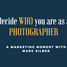150: Marketing Moment: Decide Who You Are As a Photographer
