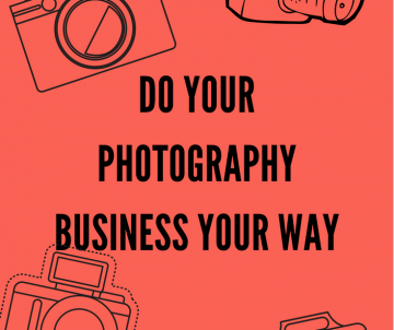 Do Your Photography Business Your Way