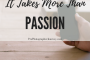 more than passion