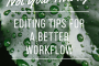 not your average editing tips for a better workflow